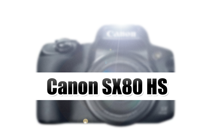 Canon SX80HS Coming on September 2019 [Rumor] « NEW CAMERA