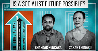 Laura Flanders: Is A Socialist Future Possible? Sarah Leonard & Bhaskar Sunkara