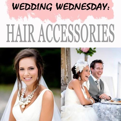 Wedding Wednesday: Hair Accessories