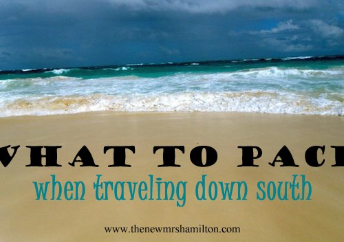 Down South Packing & Travel Tips