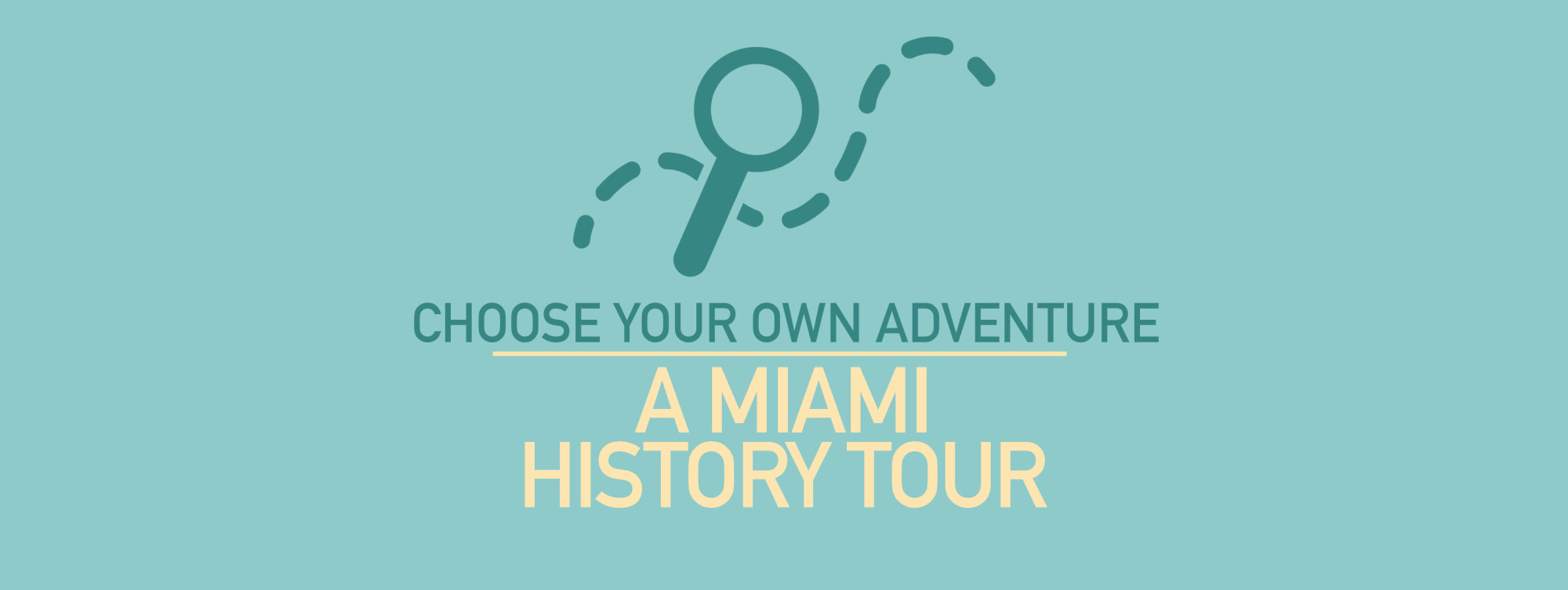Choose Your Own Adventure A Miami History Tour 2 The