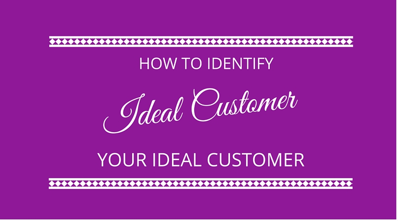 #27 How to Identify Your Ideal Customer