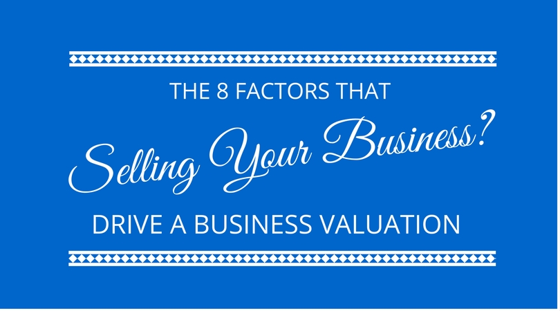 #57 8 factors that impact the market value of your business