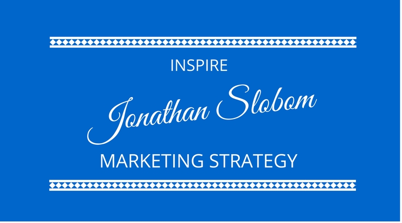 #61 Jonathan Slobom explains the INSPIRE marketing strategy methodology.