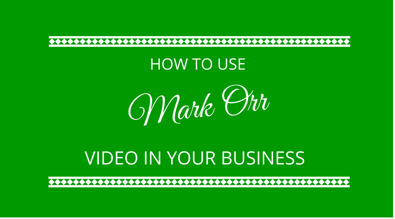 100 days to using video in your business with Mark Orr