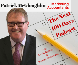 Patrick McGloughlin from Accounting For Growth guests on the next 100 days podcast and tells us about marketing for accountants