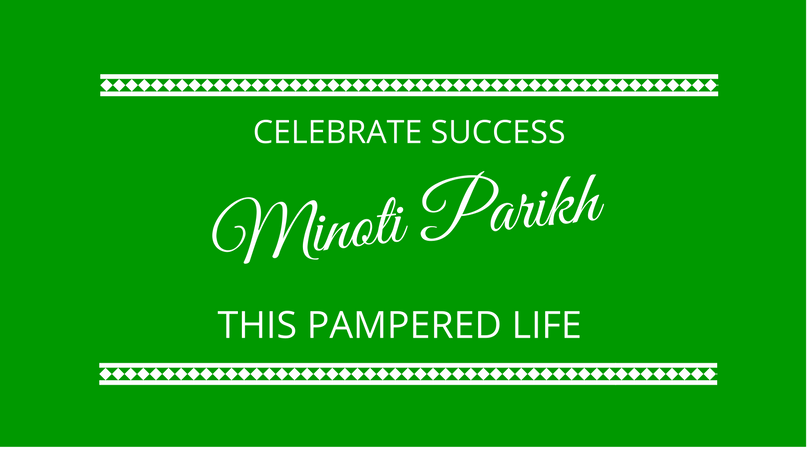 #102 This Pampered Life with Minoti Parikh