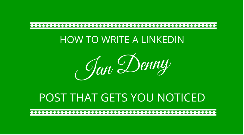 #114 Ian Denny – How to Write a LinkedIn Post That Gets You Noticed