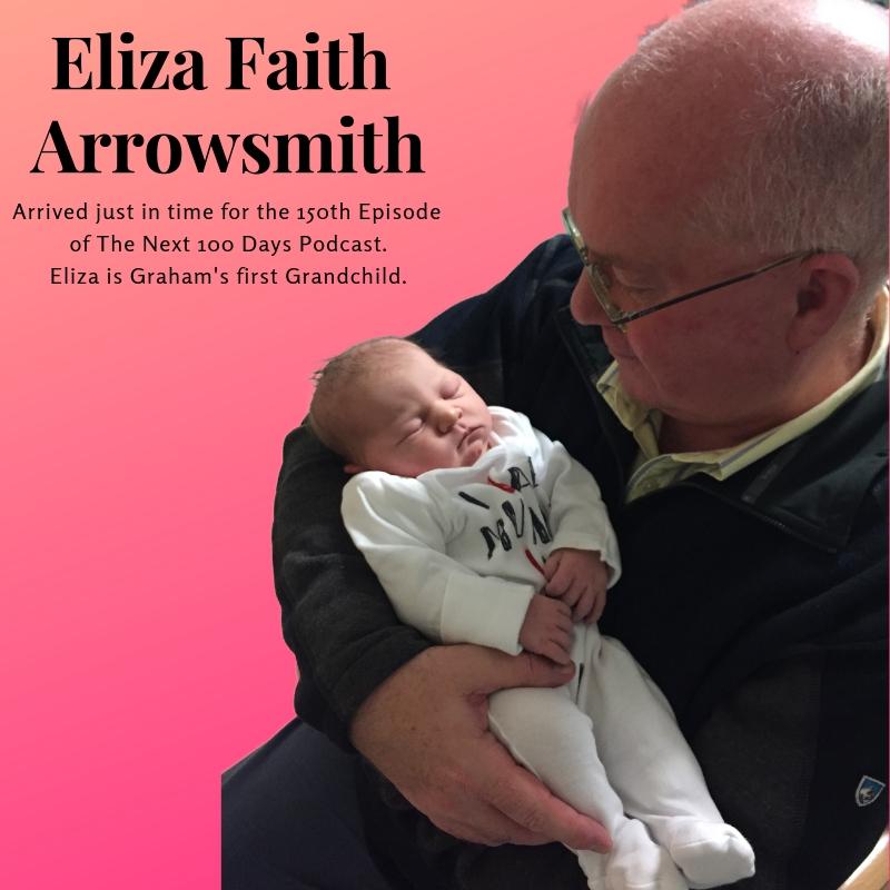 Eliza Faith Arrowsmith, The Next 100 Days Podcast, Graham Arrowsmith