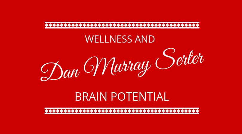 #162 Dan Murray-Serter – Wellness and Brain Potential