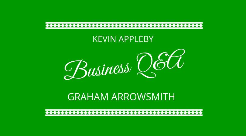 #173 Graham Arrowsmith & Kevin Appleby – Business Q&A