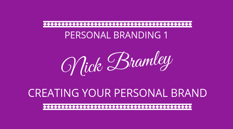 176 Nick Bramley - Creating Your Personal Brand - The Next 100 Days