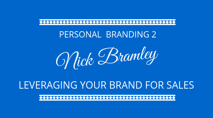 #177 Nick Bramley – Leveraging Your Brand For Sales