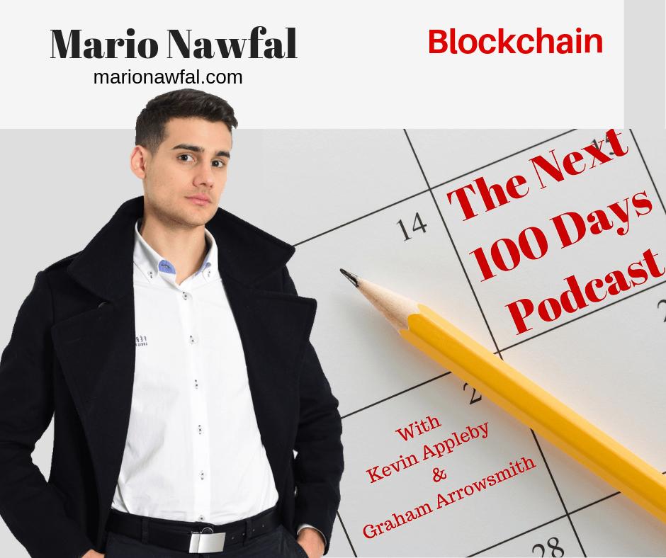 Mario Nawfal, Blockchain, The Next 100 Days Podcast