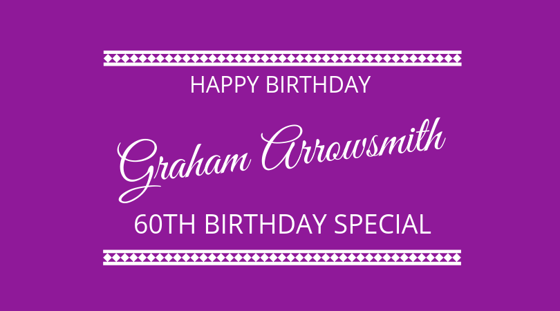 Graham Arrowsmith's 60th birthday special on the next 100 days podcast