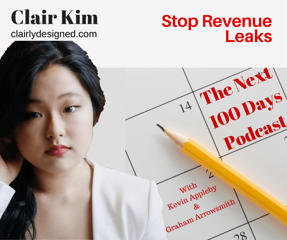 The Next 100 Days Podcast, Claire Kim, Stop Revenue Leaks, Finely Fettled, How To
