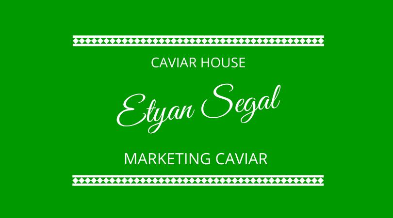 #203 Etyan Segal – Caviar and Business