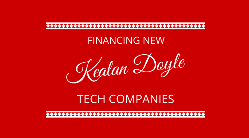 Kealan Doyle discusses financing new tech companies with Kevin Appleby and Graham Arrowsmith on The Next 100 Days Podcast