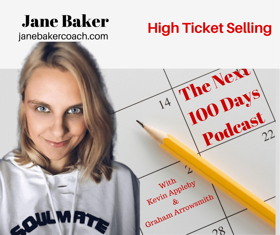 Jane Baker on the next 100 days podcast with hosts Kevin Appleby and Graham Arrowsmith