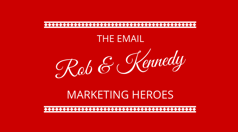 #236 Kennedy & Rob – Email Marketing