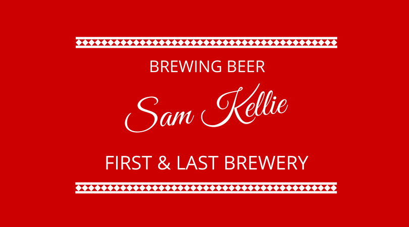 Brewing in a pandemic with Sam Kellie from the first & last brewery on the next 100 days podcast