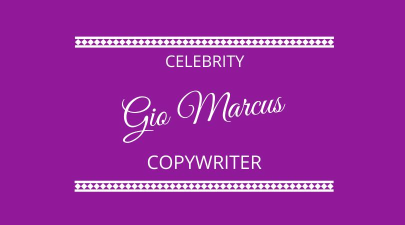 #289 – Gio Marcus – Celebrity Copywriter