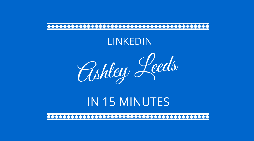 More and more people are using LinkedIn. That's why Ashley Leeds has developed his LinkedIn in 15 Minutes training to help them. Ashley chats to Kevin Appleby and Graham Arrowsmith on The Next 100 Days Podcast