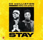 Oc Osilliation Ft. Reekado Banks – Stay Remix Mp3 Download