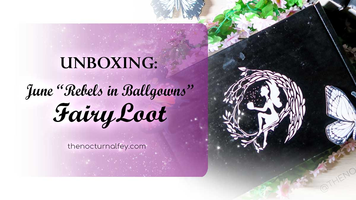 Unboxing: June 2018 FairyLoot