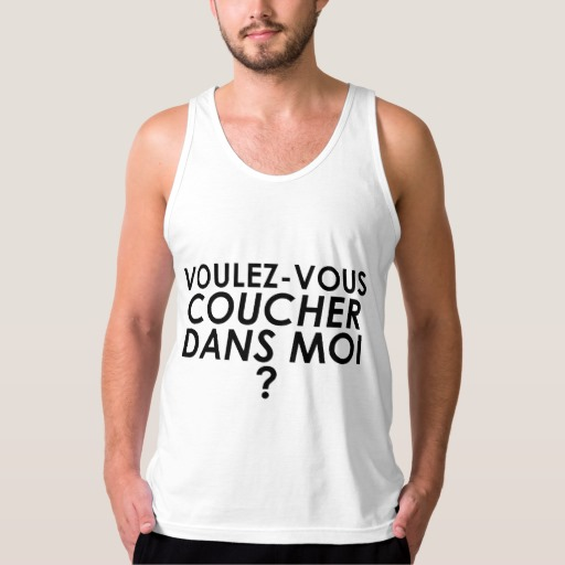 Voulez-vous coucher dans moi French humor mens tank top suggestive humor clip thing.