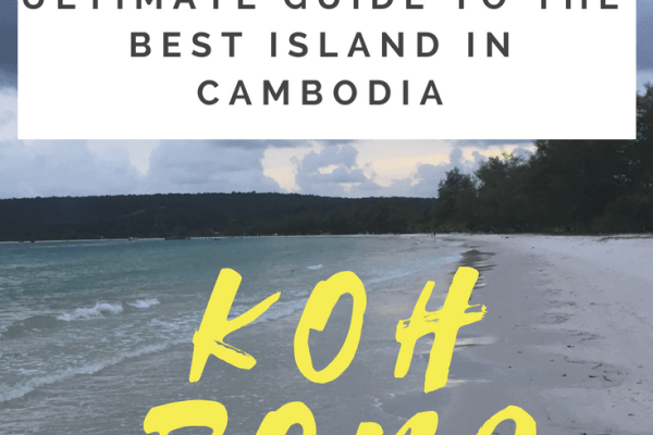 Koh Rong Island Cambodia | Ultimate Guide For Your Visit
