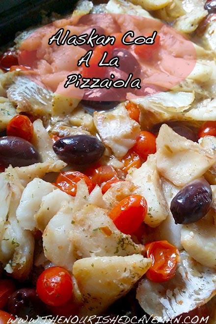Alaskan Cod A LA Pizzaiola By The Nourished Caveman