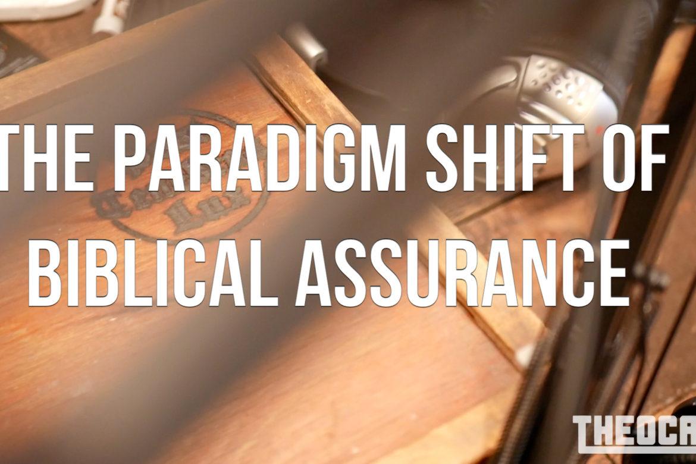 The Paradigm Shift of Biblical Assurance
