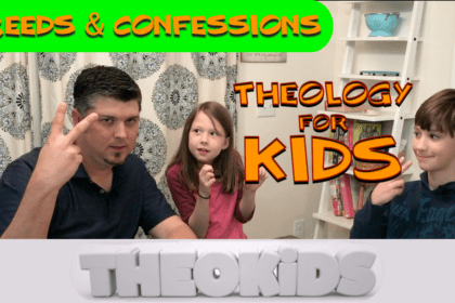 THEOKiDS: Creeds & Confessions – Theology for KIDS!