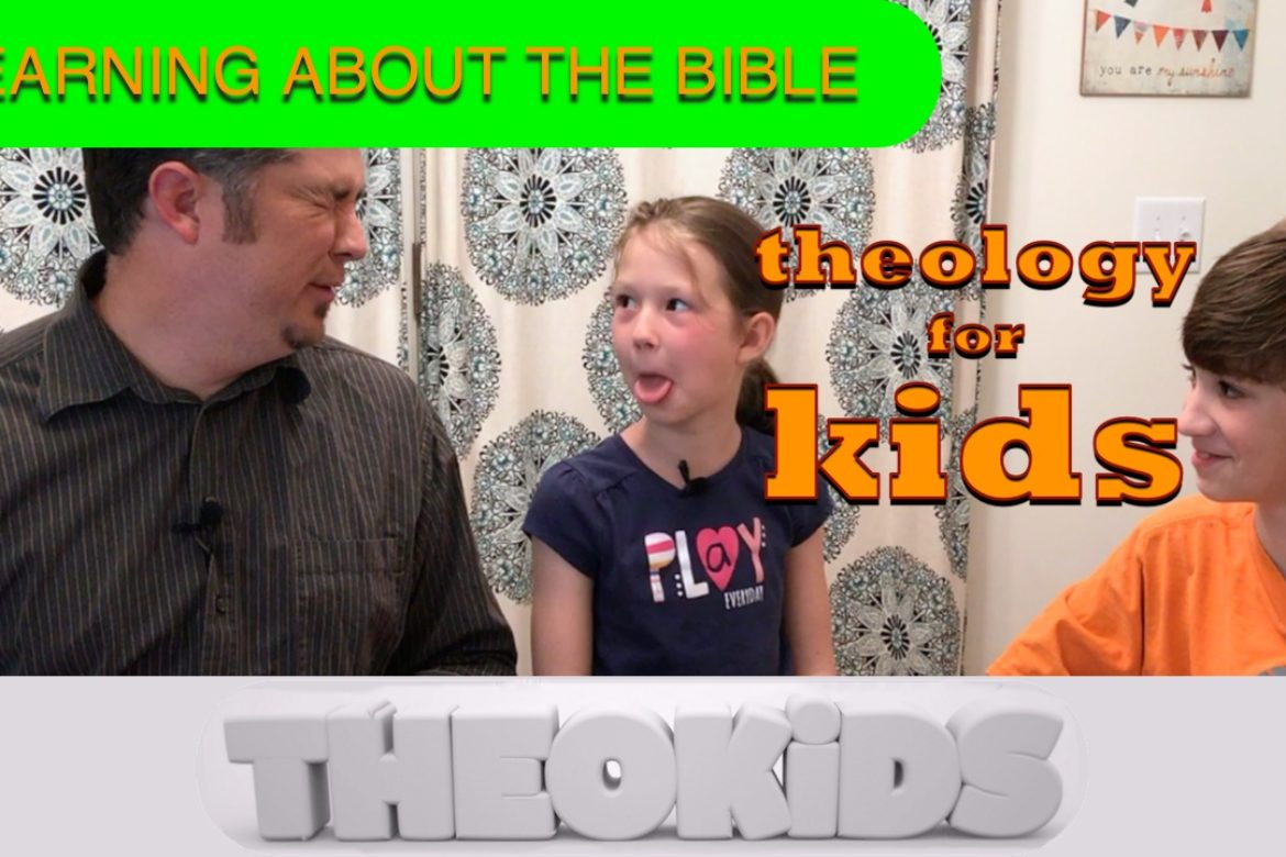 THEOKiDS: Learning About The Bible