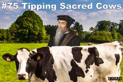 #75 Tipping Sacred Cows (The Parables)