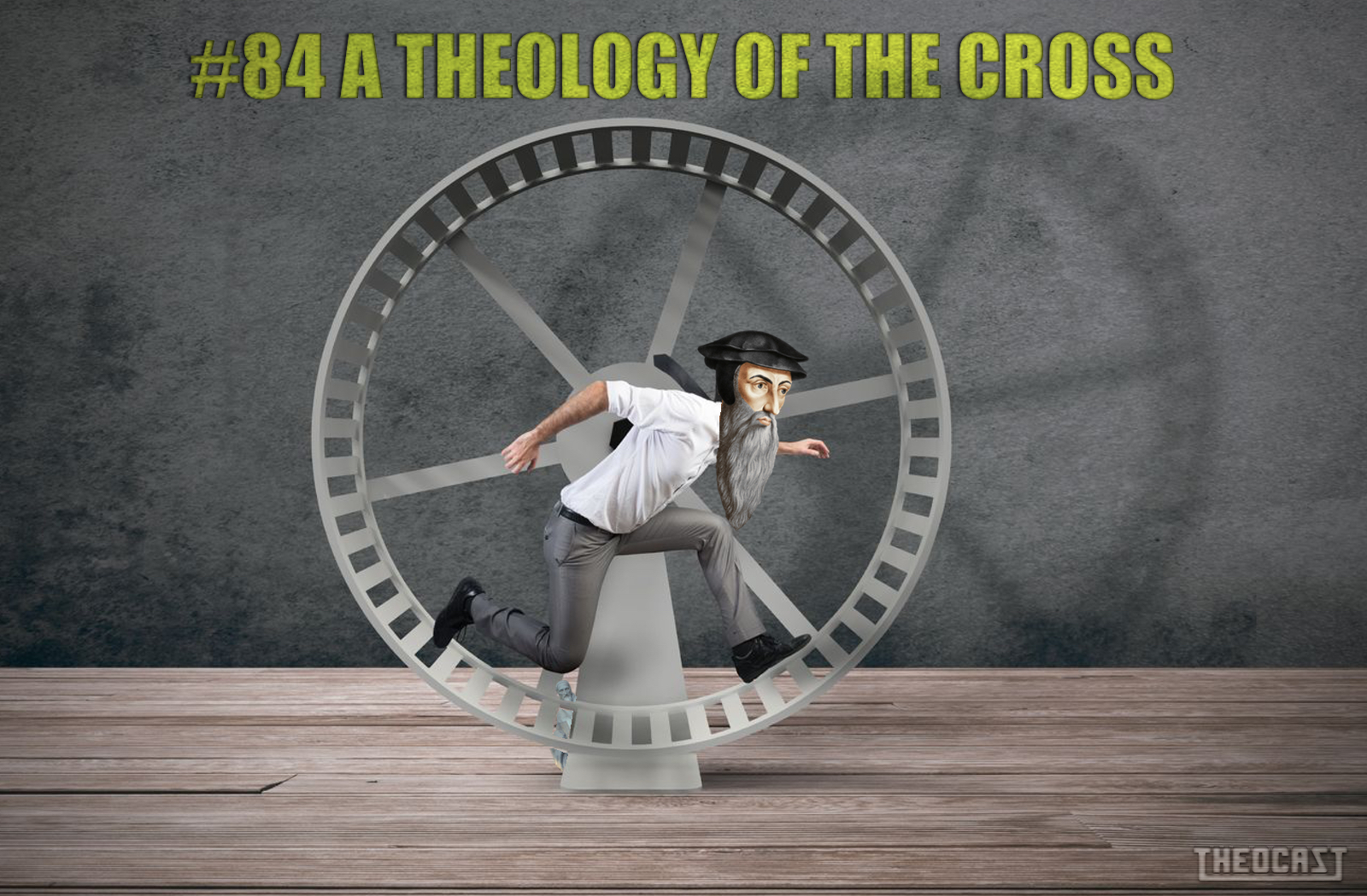 #84 A Theology of the Cross