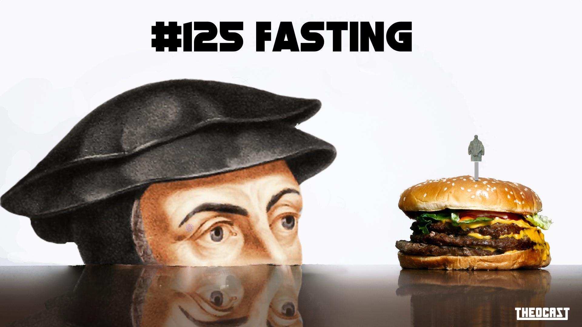 #125 Fasting