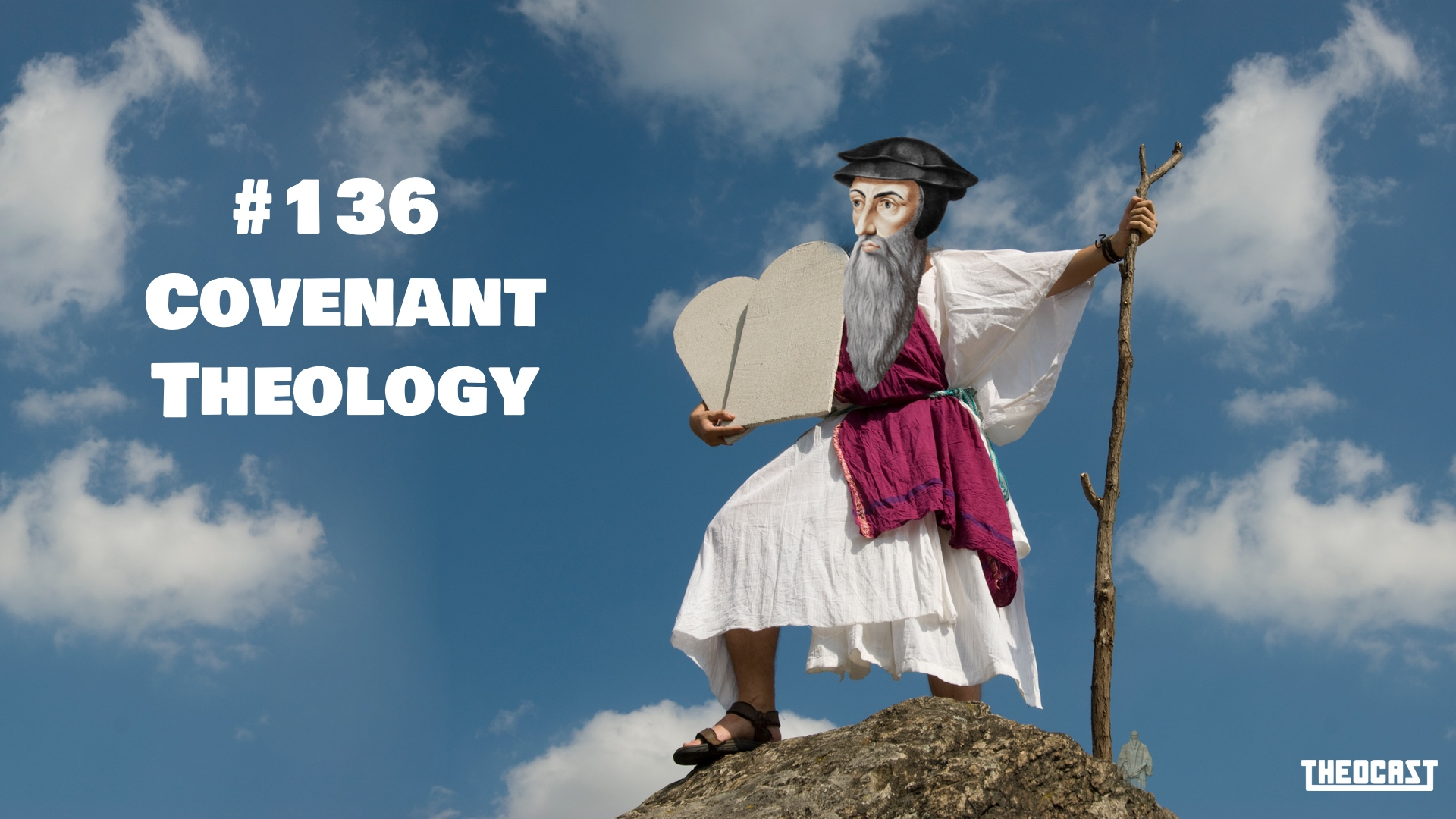 #136 Covenant Theology (Revisited)