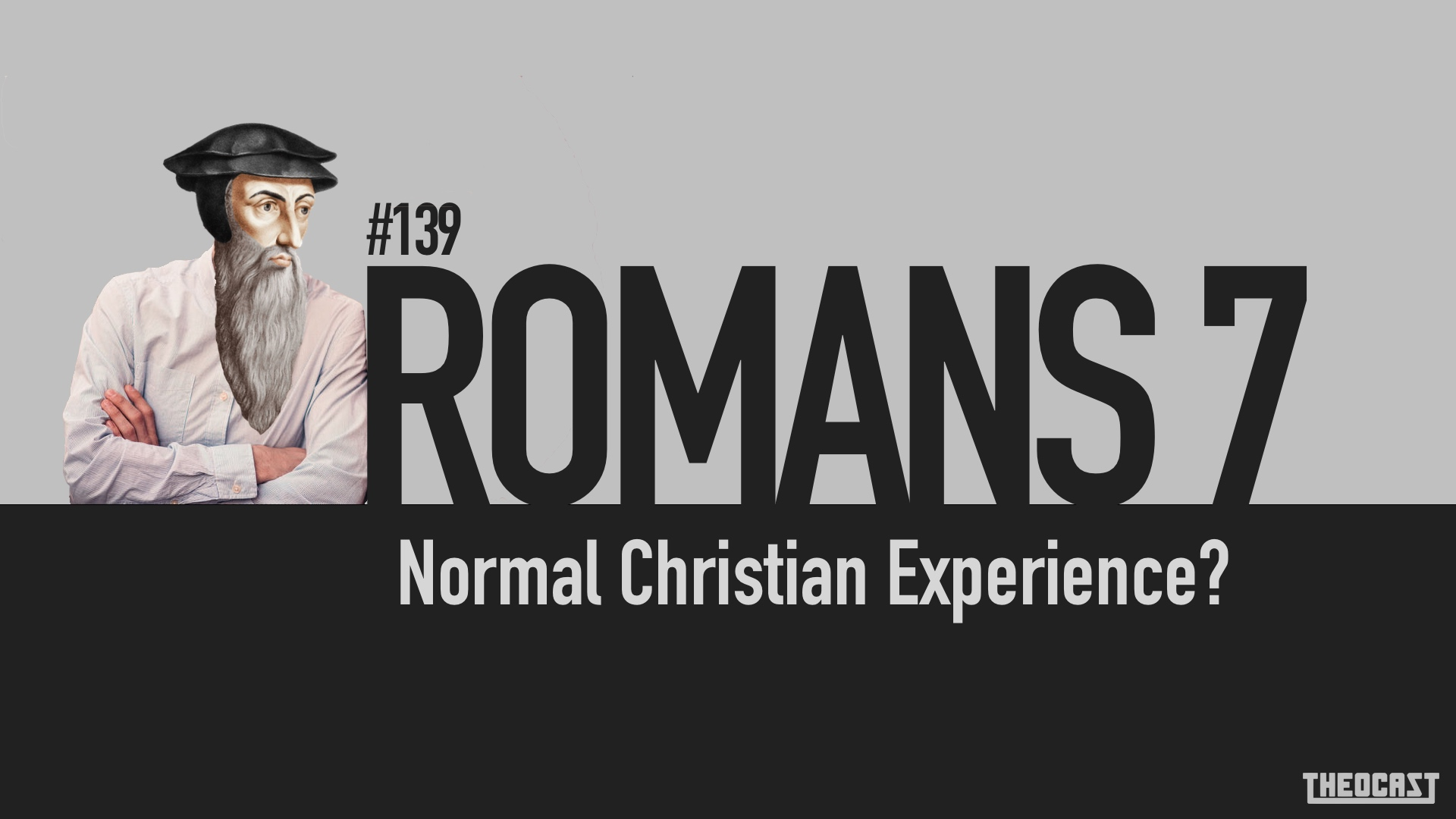 #139 Romans 7: Normal Christian Experience?