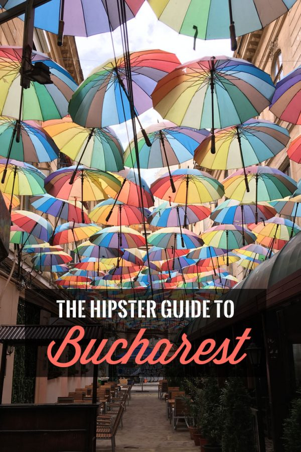 Pin it: The Starter Hipster Guide to Bucharest