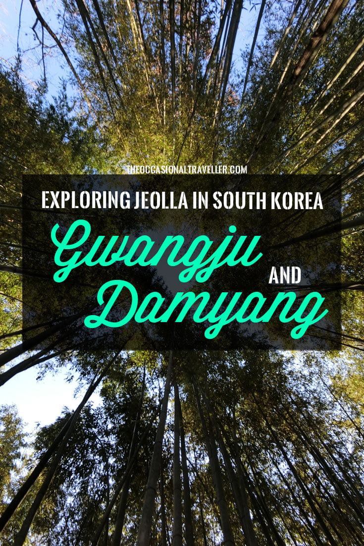 Pin it: Visiting Gwangju and Damyang in Jeolla, South Korea