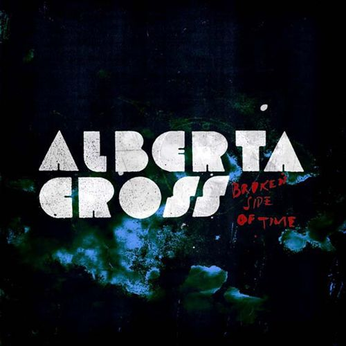 Alberta Cross Broken Side of Time