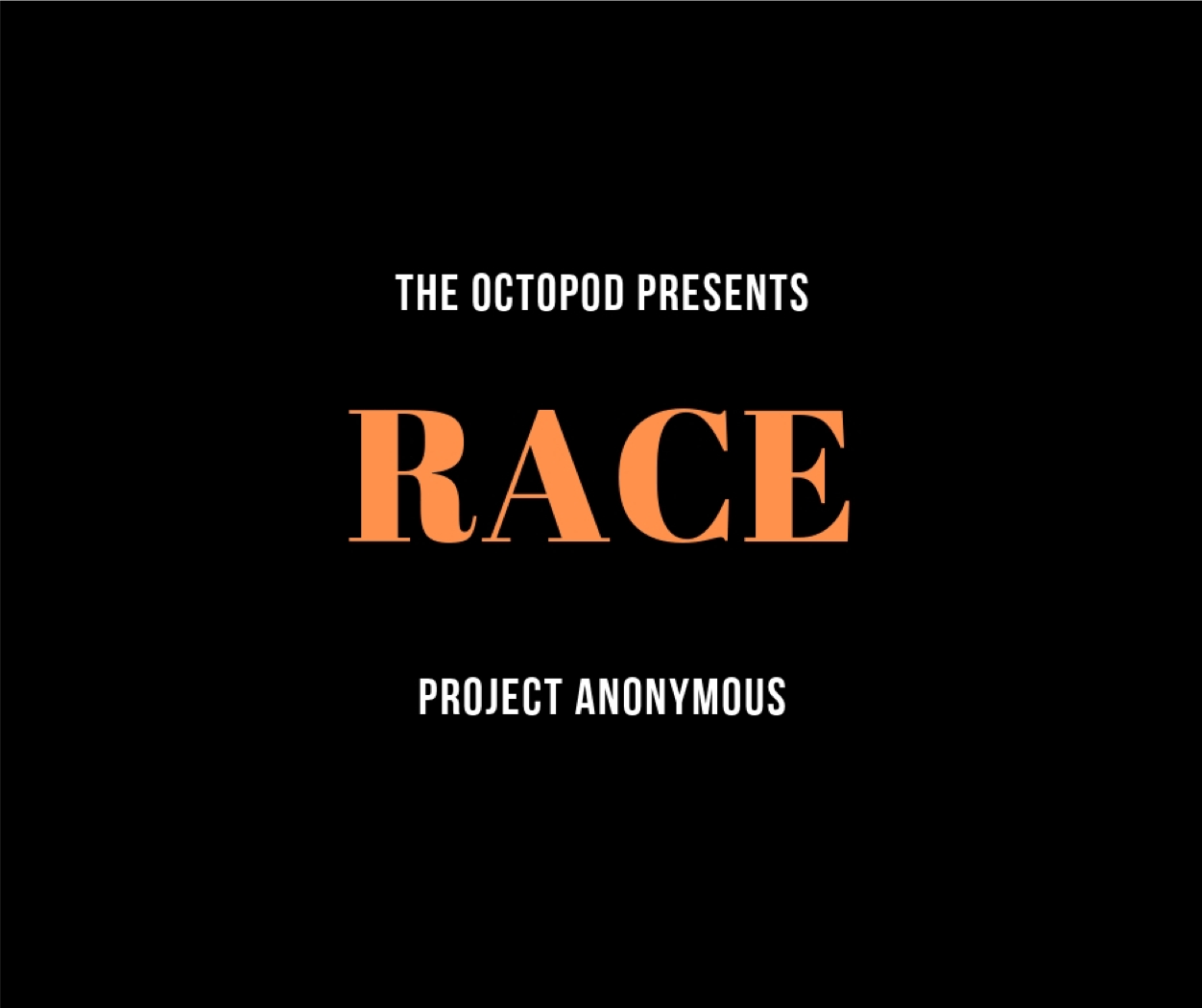 Race | Project Anonymous |Ep. 1