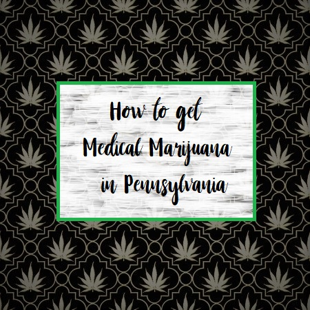 How to Get Medical Marijuana in Pennsylvania