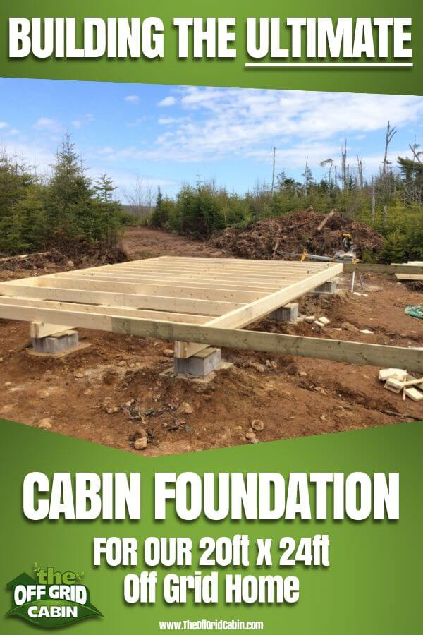 Building The Ultimate Foundation For An Off Grid Home Pin