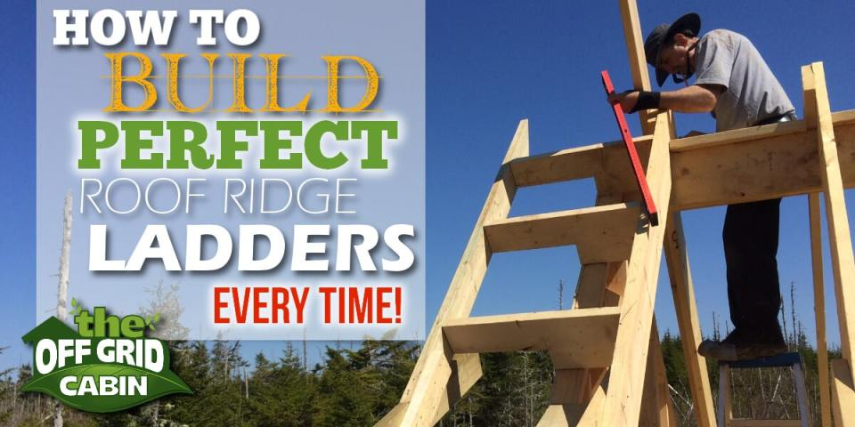 How to build the Perfect Roof Rake Ladder every time featured image The Off Grid Cabin