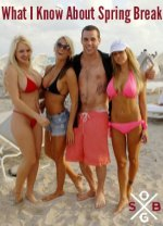 Steve-O What I Know About Spring Break