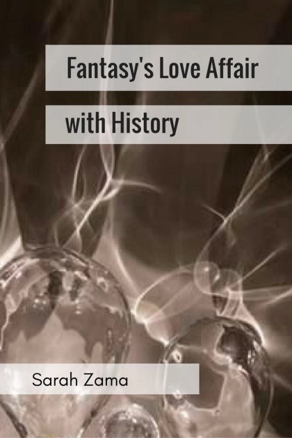 fantasys-love-affair-with-history
