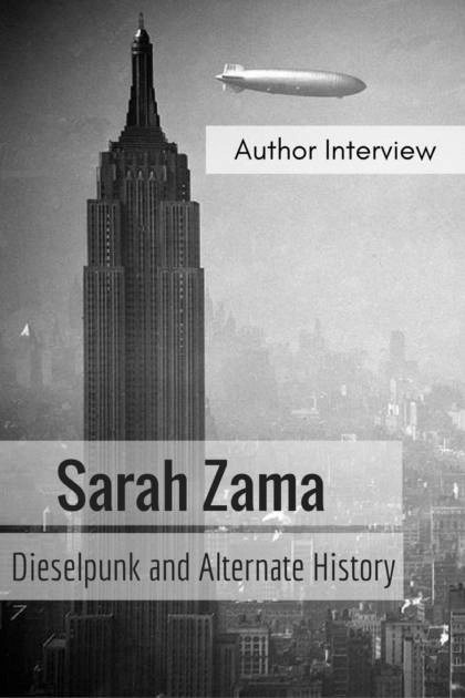 sarah-zama-dieselpunk-and-alternate-history